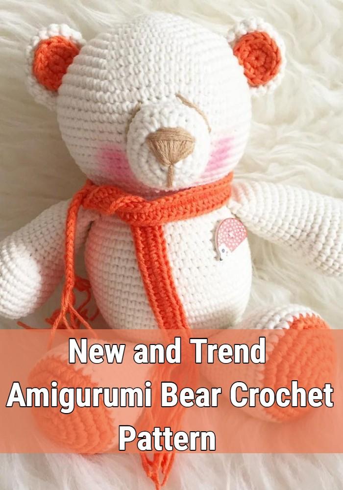 New and Trend Amigurumi Bear Crochet Pattern