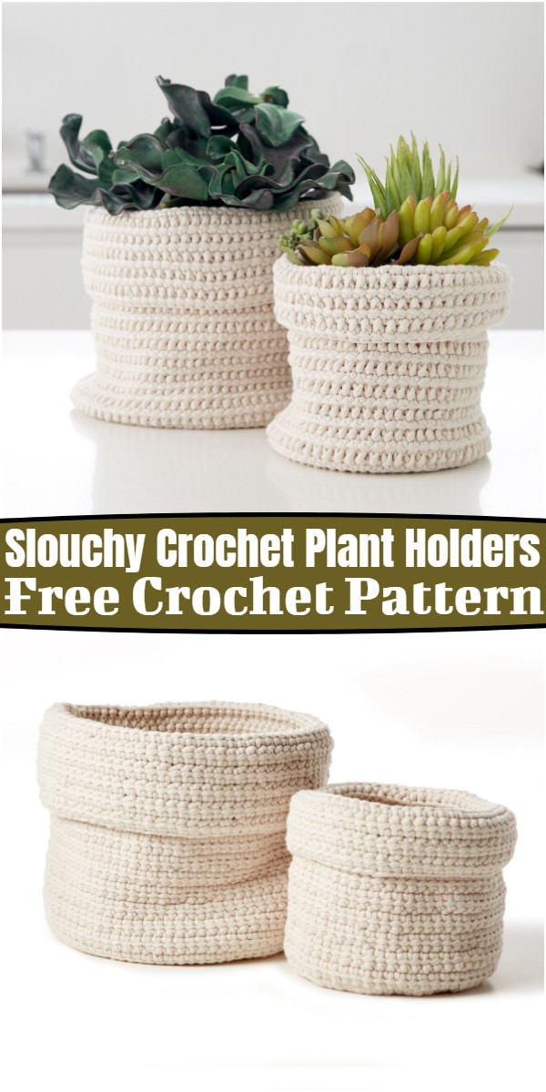 Slouchy Crochet Plant Holders