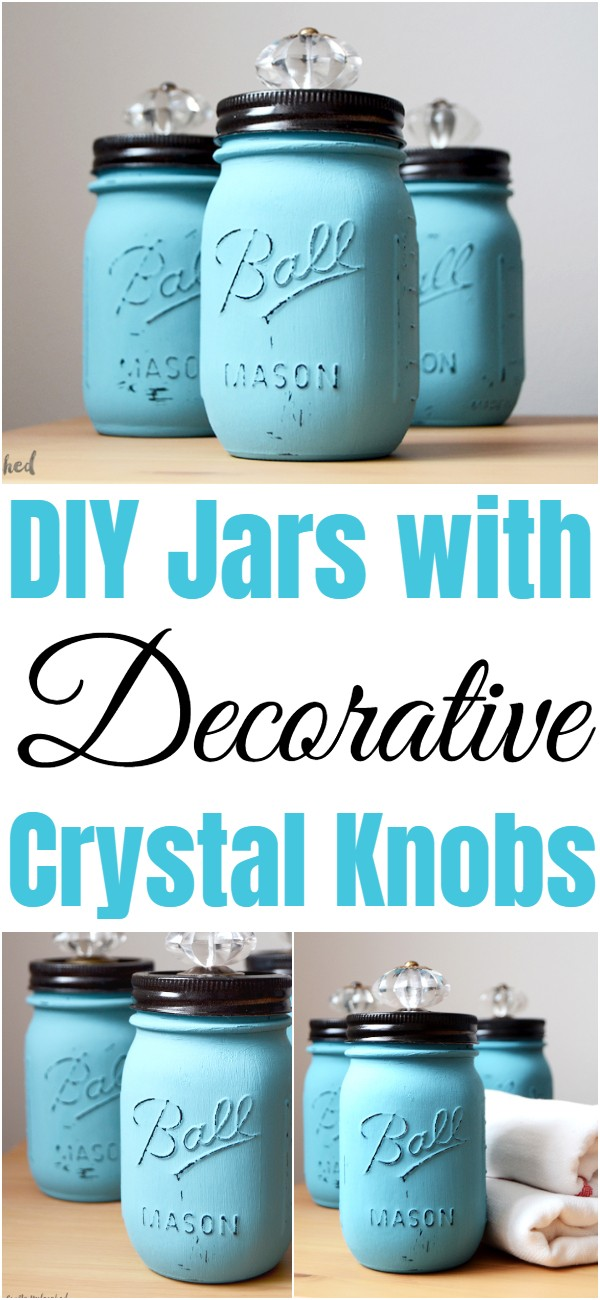 DIY Jars with Decorative Crystal Knobs