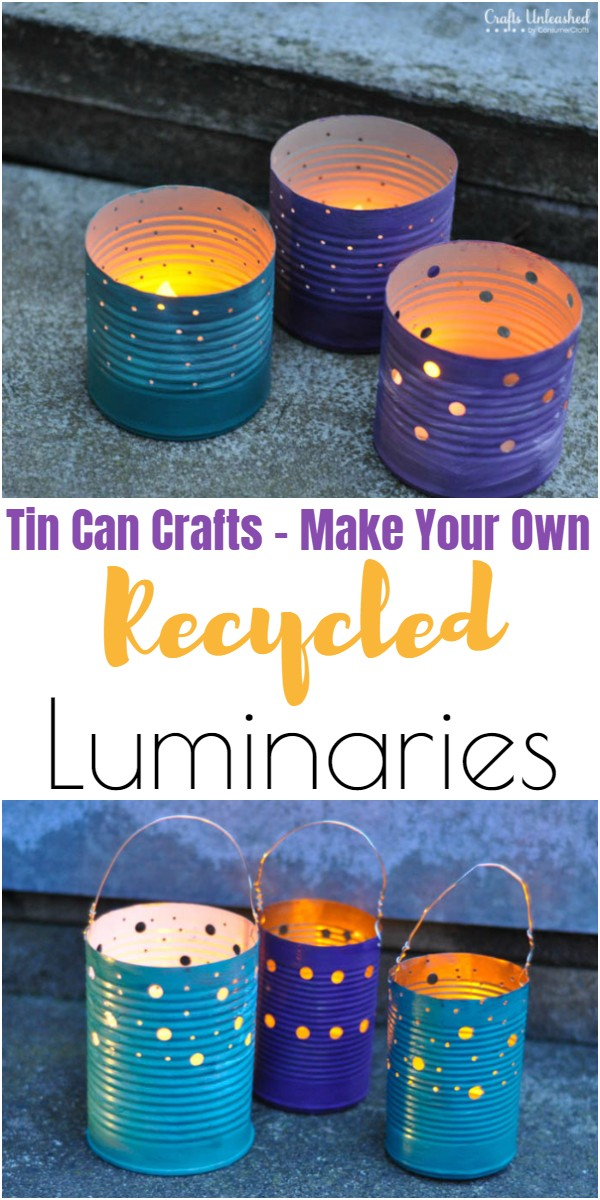 Tin Can Crafts – Make Your Own Recycled Luminaries