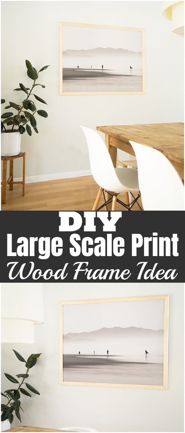 DIY Large Scale Print Wood Frame Idea