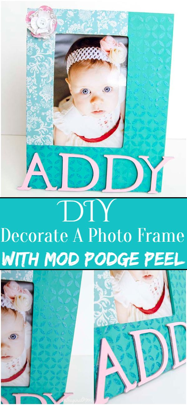 Decorate A Photo Frame With Mod Podge Peel