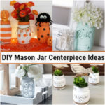 DIY Mason Jar Centerpiece Ideas